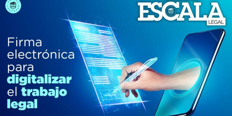 Firma electrónica para digitalizar el trabajo legal