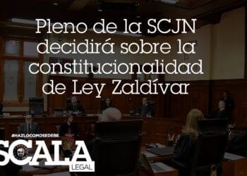 Pleno de la SCJN decidirá sobre la constitucionalidad de Ley Zaldívar