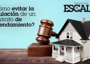 ¿Cómo evitar la anulación de un contrato de arrendamiento?